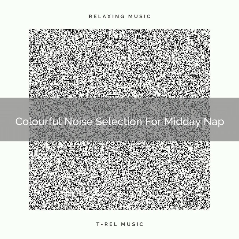 Download Colourful Noise Selection For Midday Nap by Baby ...